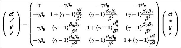 \[ \boxed{\left( \begin{array}{c} ct' \\ x' \\ y' \\ z' \end{array} \right) = \begin{pmatrix} \gamma & -\gamma \beta_x & -\gamma \beta_y & -\gamma \beta_z \\ -\gamma \beta_x & 1+(\gamma -1)\dfrac{\beta_{x}^{2}}{\beta^2} & (\gamma -1)\dfrac{\beta_x \beta_y}{\beta^2} & (\gamma -1)\dfrac{\beta_x \beta_z}{\beta^2} \\ -\gamma \beta_y & (\gamma -1)\dfrac{\beta_y \beta_x}{\beta^2} & 1+(\gamma -1)\dfrac{\beta_{y}^{2}}{\beta^2} & (\gamma -1)\dfrac{\beta_y \beta_z}{\beta^2} \\ -\gamma \beta_z & (\gamma -1)\dfrac{\beta_z \beta_x}{\beta^2} & (\gamma -1)\dfrac{\beta_z \beta_y}{\beta^2} & 1+(\gamma -1)\dfrac{\beta_{z}^{2}}{\beta^2} \end{pmatrix} \left( \begin{array}{c} ct\\ x\\ y\\ z\end{array}\right)}\]