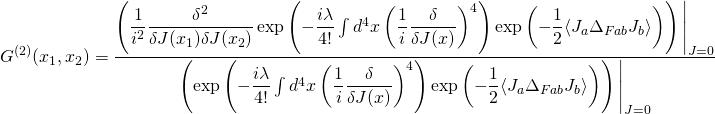 \displaystyle{G^{(2)}(x_1,x_2)=\dfrac{\left(\dfrac{1}{i^2}\dfrac{\delta^2}{\delta J(x_1)\delta J(x_2)}\exp\left(-\dfrac{i\lambda}{4!}\int d^4x\left(\dfrac{1}{i}\dfrac{\delta}{\delta J(x)}\right)^4\right)\exp\left(-\dfrac{1}{2}\langle J_a\Delta_{Fab}J_b\rangle\right)\right)\Bigg| _{J=0}}{\left(\exp\left(-\dfrac{i\lambda}{4!}\int d^4x\left(\dfrac{1}{i}\dfrac{\delta}{\delta J(x)}\right)^4\right)\exp\left(-\dfrac{1}{2}\langle J_a\Delta_{Fab}J_b\rangle\right)\right)\Bigg| _{J=0}}}